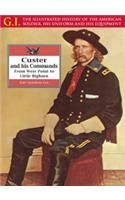 Custer and His Commands: From West Point to Little Bighorn (The G.I. Series) PDF