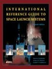 img - for International Reference Guide to Space Launch Systems (Library of Flight) book / textbook / text book