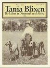 Tania Blixen. Ihr Leben in Dänemark und Afrika