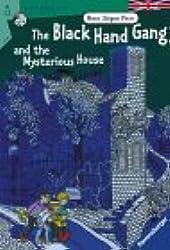 The Black Hand Gang and the Mysterious House. ( Ab 12 J.). Englische Ausgabe mit vielen Vokabeln.