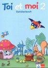 Toi et moi - Neubearbeitung. Materialien für den Französischunterricht in der Grundschule / Schülerbuch 2. Schuljahr
