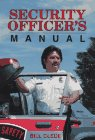 Security Officer's Manual, Bill Clede, 0963001612