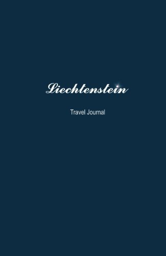 Liechtenstein Travel Journal: Perfect Size 100 Page Travel Notebook Diary