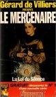 Gérard de Villiers présente : Le mercenaire n° 7 : La loi du silence, suivi de