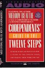 Codependents' Guide to the Twelve Ste...