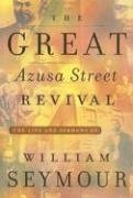 The Great Azusa Street Revival: The Life and Sermons of William - Mall Wilmington