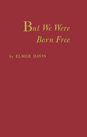 But We Were Born Free by Elmer Holmes Davis