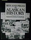 Bits and Pieces of Alaskan History, , 0882401564
