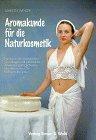 Aromakunde für die Naturkosmetik
