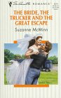 img - for The Bride, The Trucker And The Great Escape (Harlequin Silhouette Romance) book / textbook / text book