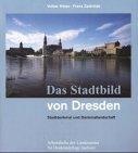 Das Stadtbild von Dresden: Stadtdenkmal und Denkmallandschaft