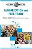 img - for Globalization and Free Trade (Global Issues) book / textbook / text book