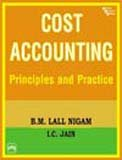 Cost Accounting : Principles and Practice, Nigam, B. M. Lall and Jain, I. C., 8120317238