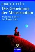 Das Geheimnis der Menstruation: Kraft und Weisheit des Mondzyklus