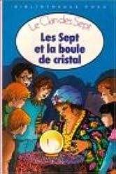 Les sept et la boule de cristal : Le clan des sept : Collection : Bibliothèque rose cartonnée