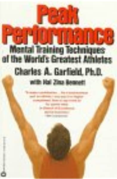 Peak Performance Mental Training Techniques Of The World S Greatest Athletes Garfield Charles A Bennett Hal Zina 9780446391153 Amazon Com Books