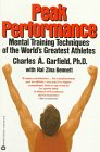 Peak Performance, Charles A. Garfield and Hal Zina Bennett, 0446391158