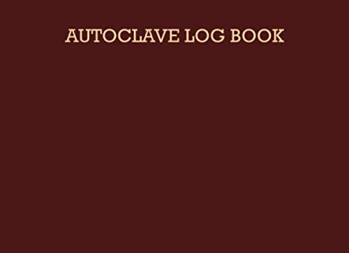 Autoclave Log Book: Sterilization operator notebook: Handy sterilizing logbook sheets for keeping your records organized and up to date: Volume 13