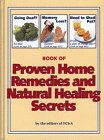 Book of Proven Home Remedies and Natural Healing Secrets ebook