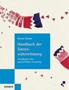 Handbuch der Sinneswahrnehmung: Grundlagen einer ganzheitlichen Erziehung