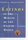 Latinos in the Making of the United States, James D. Cockcroft, 0531112098