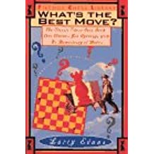 WHAT'S THE BEST MOVE?: THE CLASSIC CHESS QUIZ BOOK THAT TEACHES YOU OPENINGS WITH NO MEMORIZING OF MOVE (Fireside Chess Library)