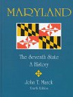 Maryland, the Seventh State : A History, Marck, John T., 1884604781