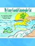 My Crazy Coastal Catastrophe Cat, Kristen Twedt, 1414039107