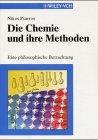 Die Chemie und Ihre Methoden - eine Philosophiche Betrachtung, Psarros, 3527298169