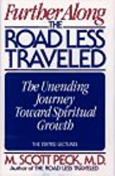Further Along the Road Less Travelled: The Unending Journey Towards Spiritual Growth