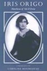 Iris Origo: Marchesa Of Val D'orcia.