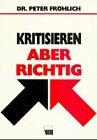 img - for Kritisieren, aber richtig book / textbook / text book