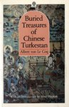 Front cover for the book Buried Treasures of Chinese Turkestan (Oxford in Asia Paperbacks) by Albert von Le Coq