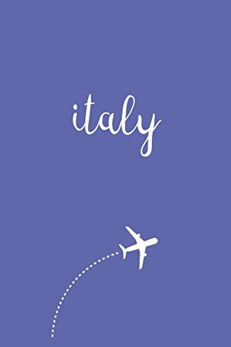 Italy Travel Journal: Study Abroad Student and Backpackers Book Essentials - Travelers Daily Diary Notebook Journals - Birthday or Holiday Gift for Women and Girls