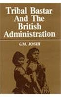 Tribal Bastar and the British Administration