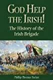 God Help the Irish!, Phillip Thomas Tucker, 1893114503