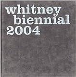 2004 Whitney Biennial Exhibition
