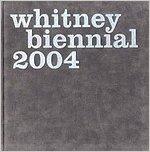 2004 Whitney Biennial Exhibition PDF