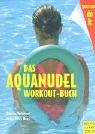 Das Aquanudel-Workout-Buch. You can do it