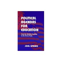 Political Agendas for Education: From the Christian Coalition To the Green Party