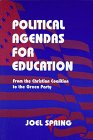 Political Agendas for Education : From the Christian Coalition to the Green Party, Spring, Joel H., 0805827676