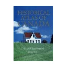 Historical Atlas of Canada Volume 2:  The Land Transformed, 1800-1891