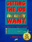 Getting the Job You Really Want, J. Michael Farr, 1563700921
