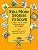 Still More Stories to Solve: Fourteen Folktales from Around the World