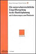 Die naturschutzrechtliche Eingriffsregelung in der Bauleitplanung: Mit Erläuterungen zumÖkokonto Handbuch