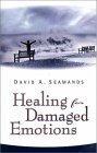 Healing for Damaged Emotions, David A. Seamands, 0882072285