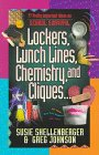 Lockers, Lunch Lines, Chemistry and Cliques..., Susie Shellenberger and Greg Johnson, 1556614837