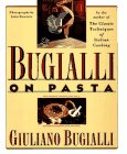 Bugialli on Pasta by Giuliano Bugialli