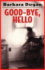 Good-Bye, Hello, Barbara Dugan, 068812447X