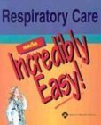 img - for Respiratory Care Made Incredibly Easy (Incredibly Easy!) (Incredibly Easy! Series) by Springhouse (2004) Paperback book / textbook / text book